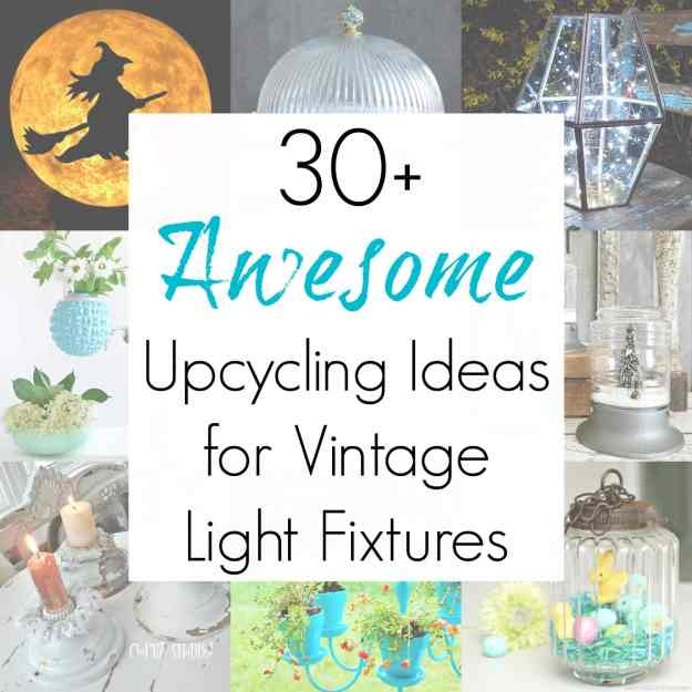 Upcycling-ideas-and-repurposed-projects-for-vintage-light-fixtures-glass-globes-ceiling-fan-light-covers-and-hanging-lights-compiled-by-Sadie-Seasongoods